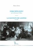 Mario Bois - A bas Don Juan! - Une bouffonnerie sévillane, suivi de La Cantate de Leipzig.