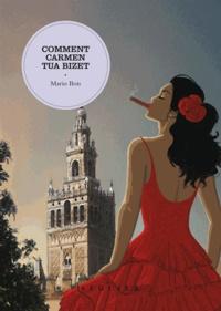 Mario Bois - Comment Carmen tua Bizet.