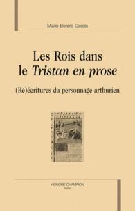 Mario Botero Garcia - Les Rois dans le Tristan en prose - (Ré)écritures du personnage arthurien.