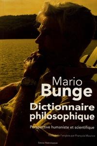 Mario Bunge - Dictionnaire philosophique - Perspective humaniste et scientifique.