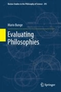 Mario Bunge - Evaluating Philosophies.