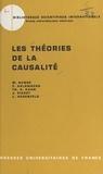 Mario Bunge et Francis Halbwachs - Les théories de la causalité.