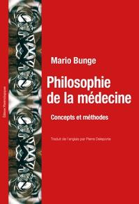 Mario Bunge - Philosophie de la médecine - Concepts et méthodes.