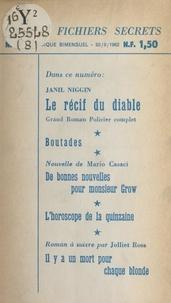 Mario Casaci et Jean Dastugue - Le récif du diable - Suivi de Boutades. Suivi de De bonnes nouvelles pour Monsieur Grow. Suivi de Il y a un mort pour chaque blonde.