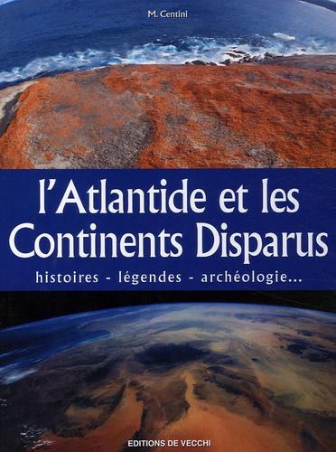 Mario Centini - Atlantide, lieux et cités disparus.