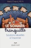 Mario Chaput - Le sommeil tranquille - Solutions naturelles à l'insomnie.