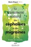 Mario Chaput - Le traitement naturel des céphalées et des migraines - Il existe des solutions.