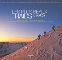 Mario Colonel et Jean-René Minelli - Les plus beaux raids à skis.