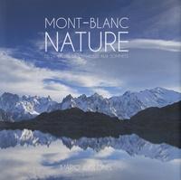 Mario Colonel - Mont-Blanc nature - De la vallée de Chamonix aux sommets.