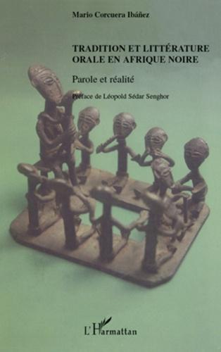 Mario Corcuera Ibañez - Tradition et littérature orale en Afrique noire - Parole et réalité.