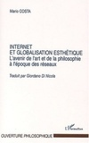 Mario Costa - Internet et globalisation esthétique - L'avenir de l'art et de la philosophie à l'époque des réseaux.