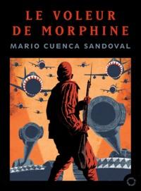 Mario Cuenca Sandoval - Le Voleur de morphine.