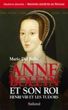 Mario Dal Bello - Anne Boleyn et son roi - Henri VIII et les Tudors.