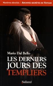 Mario Dal Bello - Les derniers jours des Templiers.