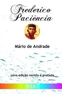 Mário de Andrade - Frederico Paciência - nova edição revista e anotada.