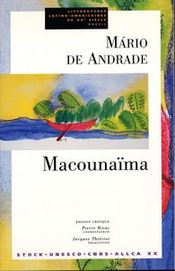 Mario de Andrade - Macounaïma - Le héros sans aucun caractère.