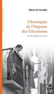 Mario de Carvalho - Chroniques de l'Impasse des Géraniums.