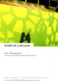Mario de Carvalho - Vive l'harmonie !.
