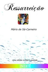 Mario de Sa-Carneiro - Ressurreição.