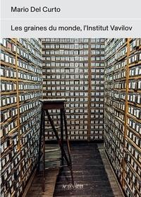 Télécharger le livre d'Amazon à l'ordinateur Graines du monde  - L'Institut Vavilov par Mario Del Curto ePub FB2 en francais 9782330126940