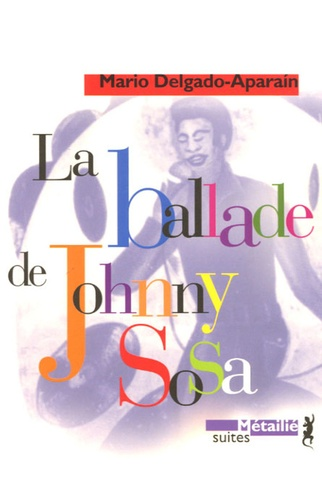 Mario Delgado Aparain - La ballade de Johnny Sosa.