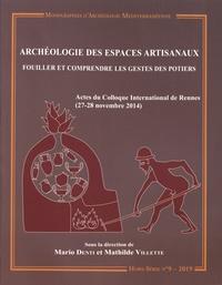 Mario Denti et Mathilde Villette - Archéologie des espaces artisanaux - Fouiller et comprendre les gestes des potiers.