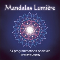 Livres de téléchargement itouch gratuits Mandalas Lumière  - 54 programmations positives par Mario Duguay RTF iBook PDB