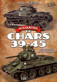 Mario Eens - Maquettes de chars 39-45 - Allemands & Soviétiques.
