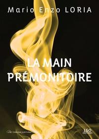 Mario Enzo Loria - La main prémonitoire.