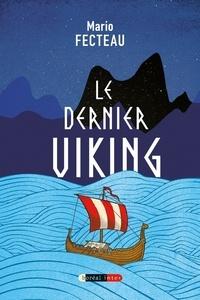 Mario Fecteau - Le Dernier Viking.