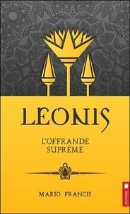 Mario Francis - Leonis Tome 12 : L'Offrande suprême.