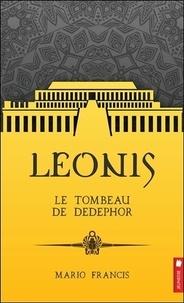 Mario Francis - Leonis Tome 5 : Le tombeau de Dedephor.