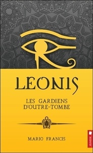 Mario Francis - Leonis Tome 8 : Les gardiens d'outre-tombe.