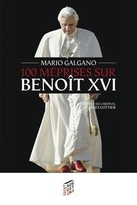 Mario Galgano - 100 Méprises sur Benoît XVI.