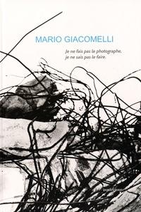 Mario Giacomelli et Katiuscia Biondi Giacomelli - Je ne fais pas le photographe, je ne sais pas le faire.