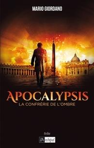 Mario Giordano - Apocalypsis - La confrérie de l'ombre.