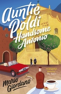 Mario Giordano - Auntie Poldi and the Handsome Antonio - Auntie Poldi 3.
