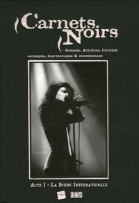 Mario Glénadel et Christophe Lorentz - Carnets Noirs - Acte I, La Scène Internationale.