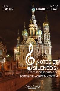 Mario Graneri-Clavé et Guy Lacher - Notes et silence(s) - Les musiciens russes de Scriabine et Chostakovitch.