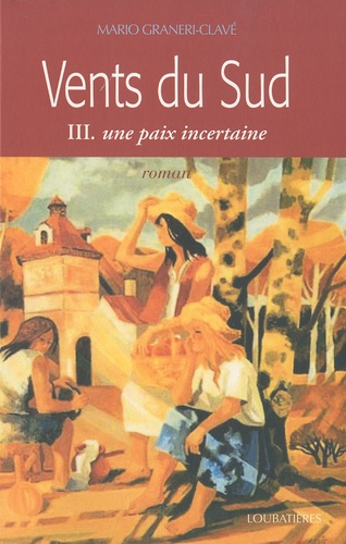 Mario Graneri-Clavé - Vents du Sud Tome 3 : Une paix incertaine.