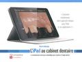 Mario Imburgia - L'iPad au cabinet dentaire - La communication numérique en odontologie pour le patient et l'équipe dentaire.