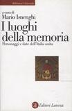 Mario Isnenghi - I luoghi della memoria - Personaggi e date dell'Italia unita.