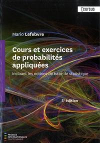 Mario Lefebvre - Cours et exercices de probabilités appliquées - Incluant les notions de base de statistique.
