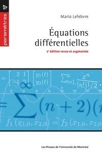 Mario Lefebvre - Équations différentielles - 2e édition revue et augmentée.