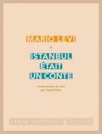Mario Levi - Istanbul était un conte.