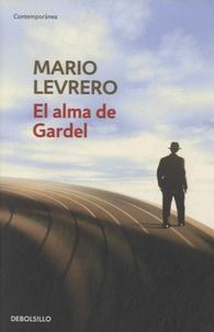 Mario Levrero - El alma de Gardel.