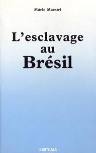 Mario Maestri - L'esclavage au Brésil.