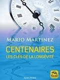 Mario Martinez - Centenaires - Les clés de la longévité.