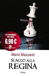 Mario Mazzanti - Scacco alla regina.
