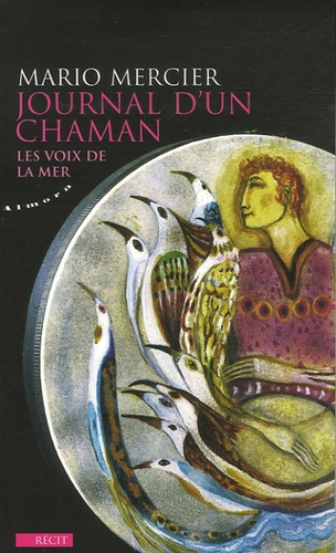 Mario Mercier - Journal d'un chaman - Les voix de la mer.
